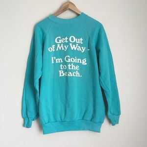 Vintage graphic beach sweatshirt out of my way